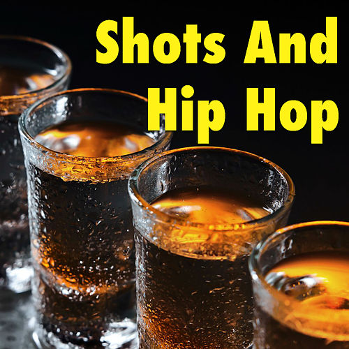 Shots And Hip Hop by Various Artists