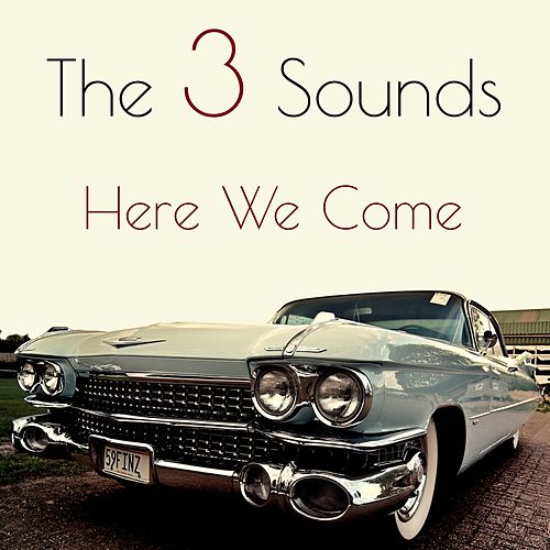 The Three Sounds: Here We Come by The Three Sounds