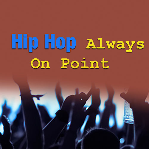 Hip Hop Always On Point de Various Artists