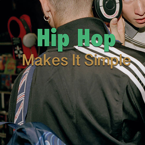 Hip Hop Makes It Simple de Various Artists