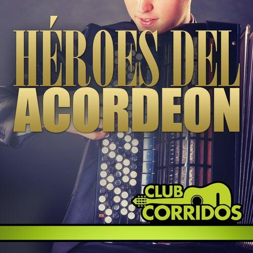 Club Corridos Presenta: Héroes del Acordeon de Various Artists