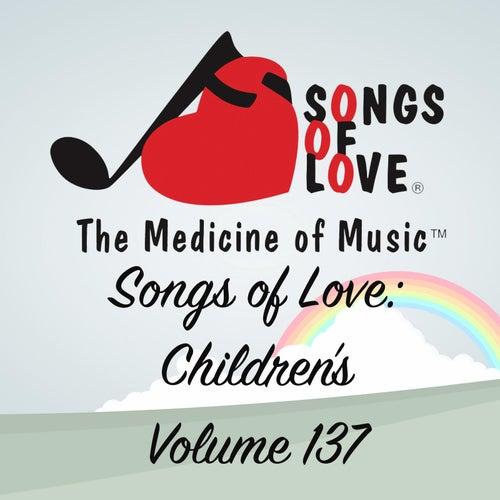 Songs of Love: Children's, Vol. 137 von Various Artists