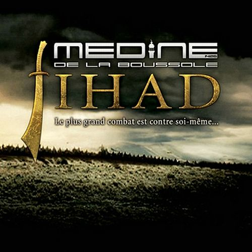 Jihad Le Plus Grand Combat Est Contre Soi-Même de Medine