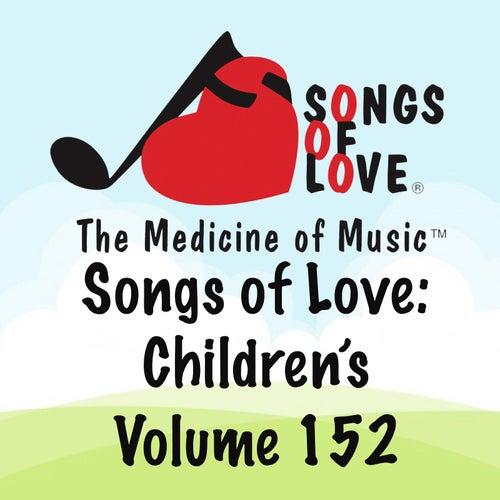 Songs of Love: Children's, Vol. 152 von Various Artists