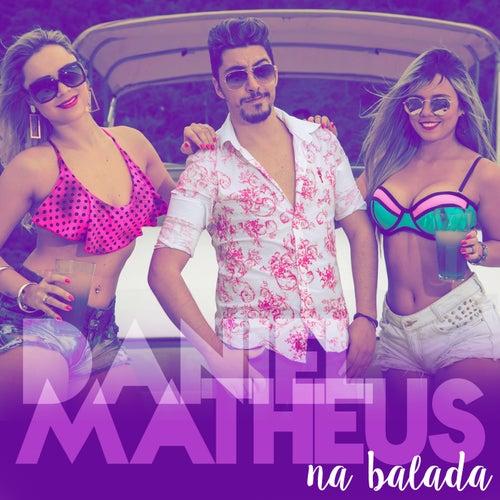 Na Balada de Daniel Matheus