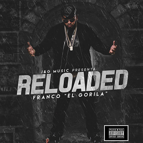 Reloaded de Franco 'El Gorilla'