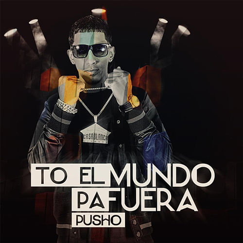To el Mundo Pa Fuera von Pusho