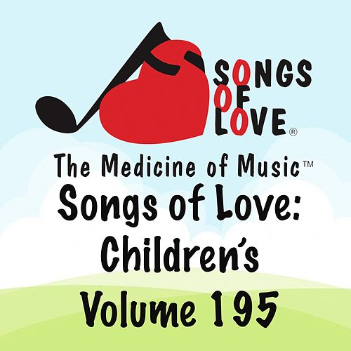 Songs of Love: Children's, Vol. 195 by Various Artists