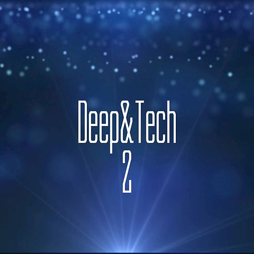 Deep&tech, Pt. 2 by Various Artists