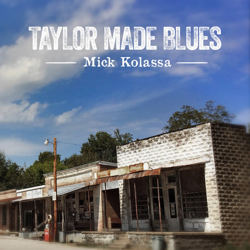 Taylor Made Blues van Mick Kolassa