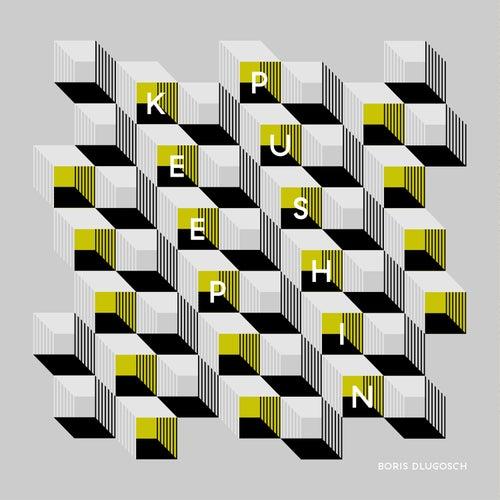 Keep Pushin' Remixes, Pt. 2 von Boris Dlugosch