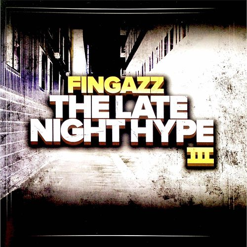 The Late Night Hype III de Fingazz