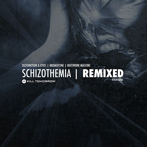 Schizothemia - Remixed by Axiom