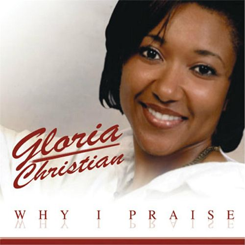 Why I Praise de Gloria Christian