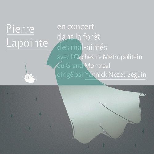 Pierre Lapointe En Concert Dans La Forêt Des Mal-Aimés Avec L'orchestre Métropolitain Du Grand Montréal Dirigé Par Yannick Nézet-Séguin by Pierre Lapointe