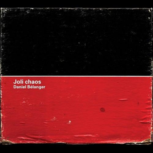 Joli Chaos by Daniel Bélanger