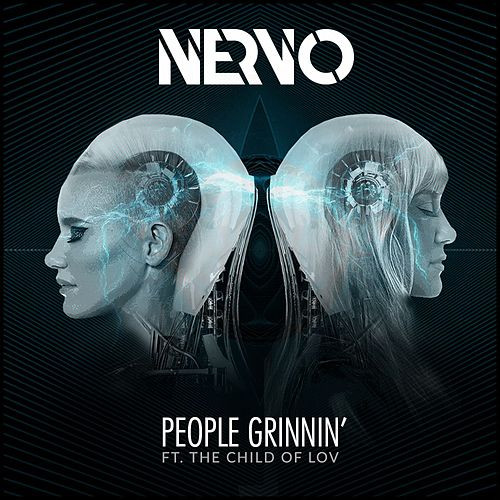 People Grinnin' (feat. The Child Of Lov) by NERVO