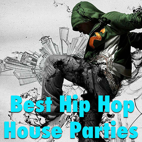 Best Hip Hop For House Parties by Various Artists