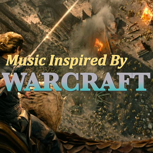 Music Inspired By 'Warcraft' by Various Artists