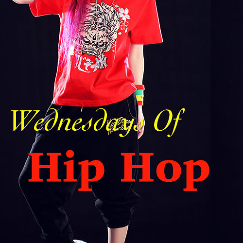 Wednesdays Of Hip Hop by Various Artists