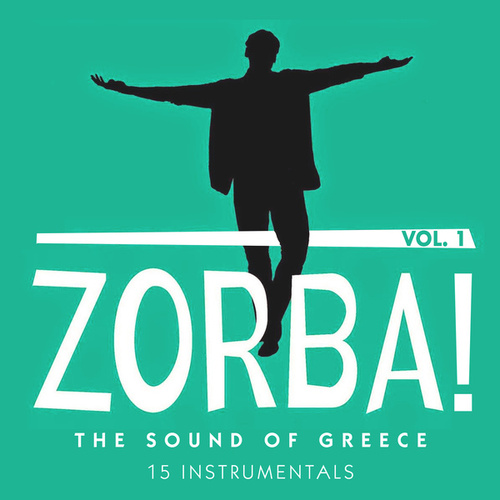 Zorba! the Sound of Greece: 15 Instrumentals by Various Artists