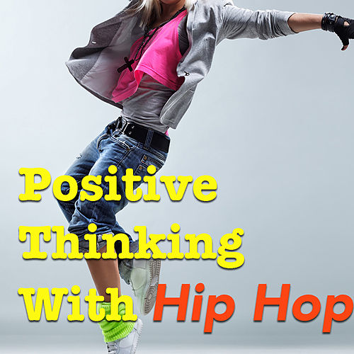 Positive Thinking With Hip Hop de Various Artists