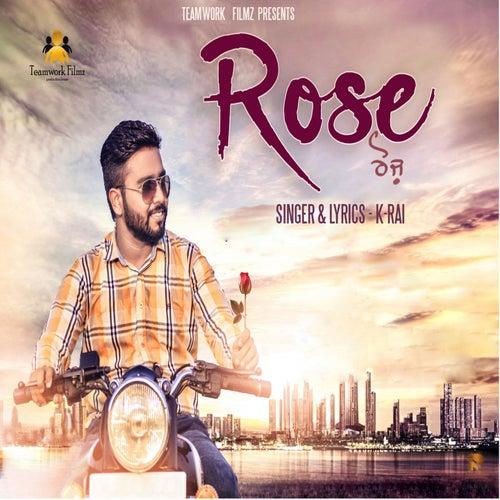 Rose by K. Rai