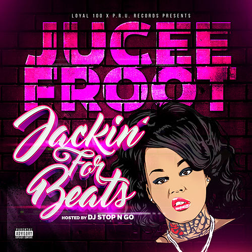 Jackin for Beats (Hosted By DJ Stop N Go) by Jucee Froot