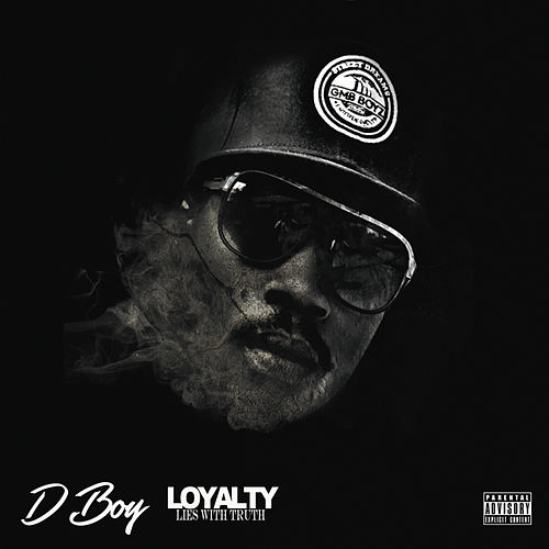 Loyalty Lies with Truth by D Boy