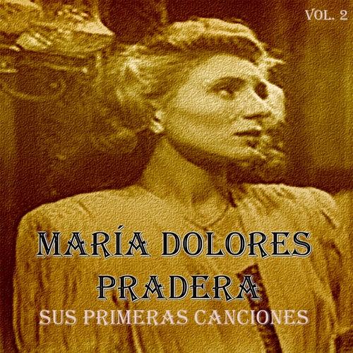 Sus Primeras Canciones, Vol. 2 de Maria Dolores Pradera
