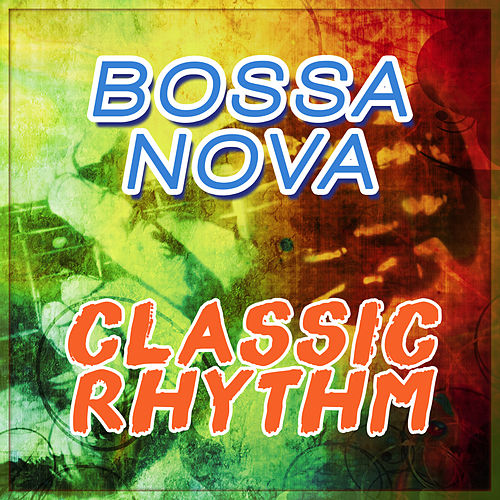 Bossa Nova Classic Rhythm de Various Artists