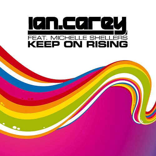 Keep On Rising von Ian Carey