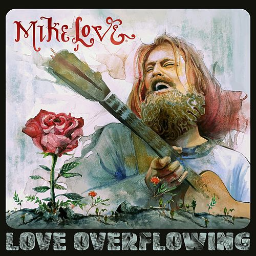 Love Overflowing von Mike Love