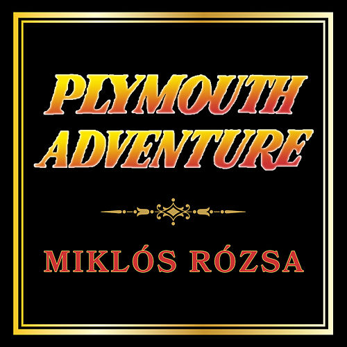 Plymouth Adventure de Miklos Rozsa