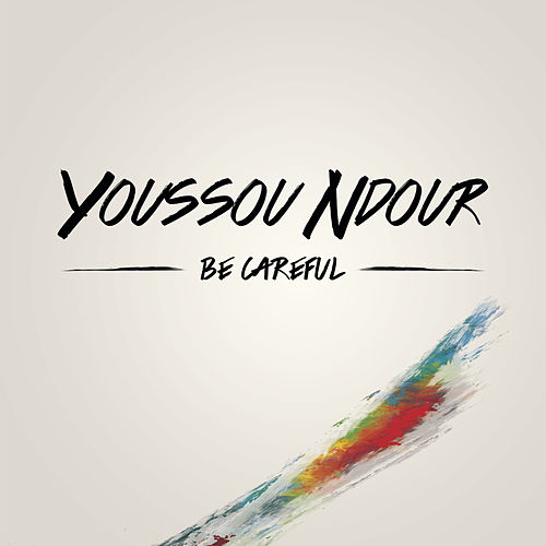 Be careful von Youssou N'Dour