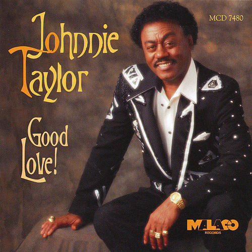 Good Love! von Johnnie Taylor