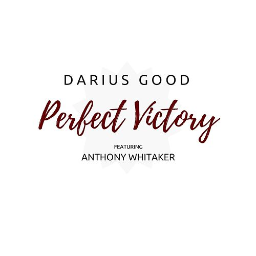 Perfect Victory (feat. Anthony Whitaker) by Darius Good