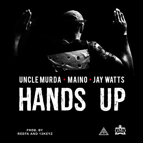 Hands Up (feat. Maino & Jay Watts) - Single von Uncle Murda