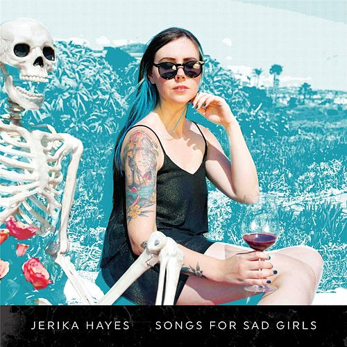 Songs for Sad Girls von Jerika Hayes