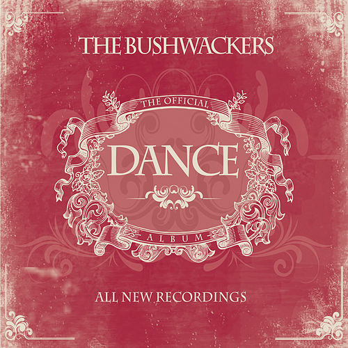 The Official Dance Album by The Bushwackers
