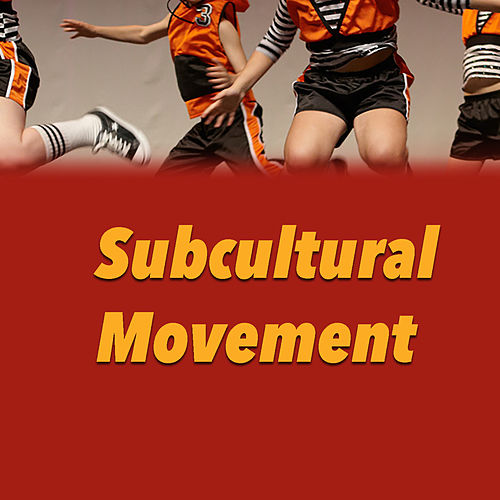 Subcultural Movement by Various Artists
