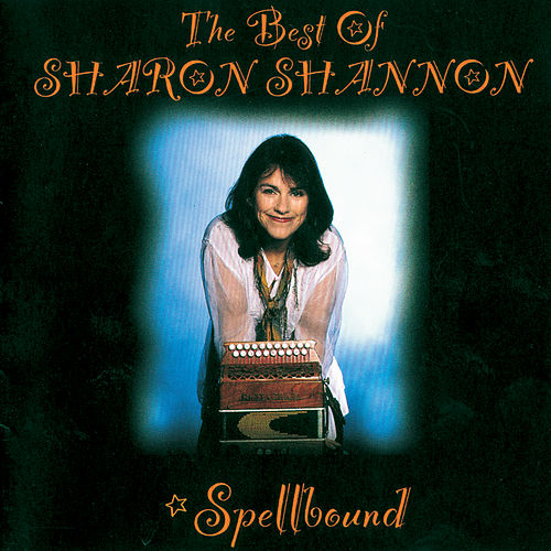 Spellbound: The Best of Sharon Shannon by Sharon Shannon