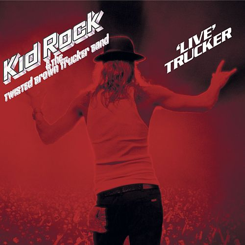 'Live' Trucker de Kid Rock