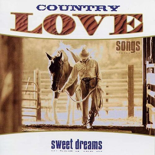 Country Love Songs: Sweet Dreams de Various Artists