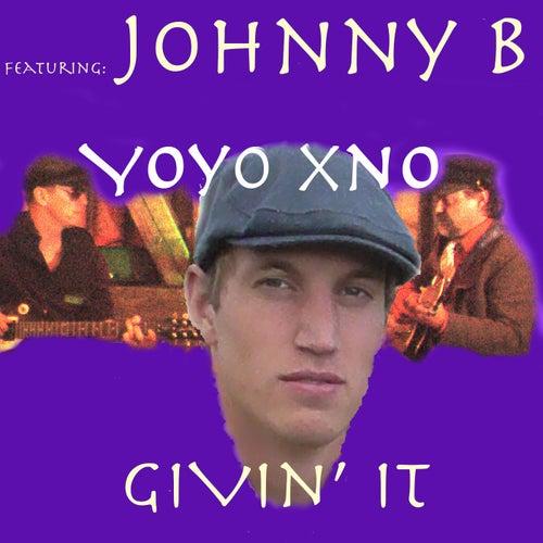 Givin' It (feat. Johnny B) by Yoyo xno