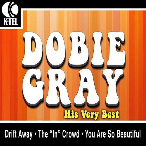 Dobie Gray - His Very Best by Dobie Gray
