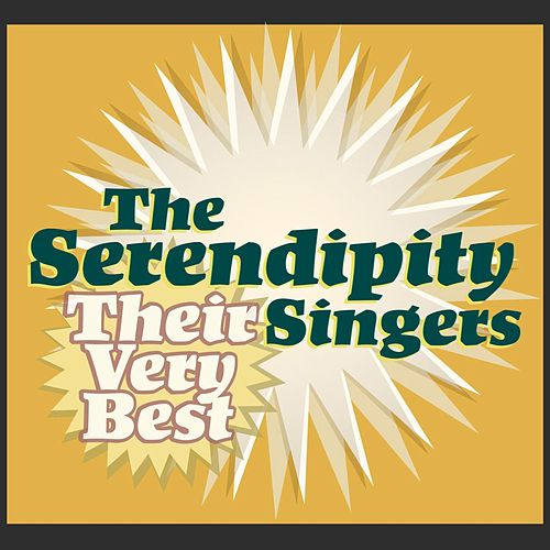 The Serendipity Singers - Their Very Best by Serendipity Singers