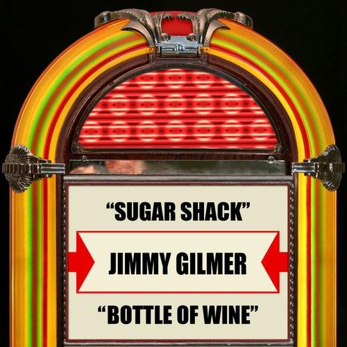 Sugar Shack / Bottle Of Wine von Jimmy Gilmer