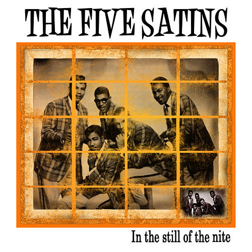In The Still Of The Nite di The Five Satins