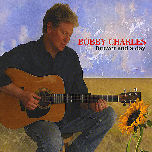 Forever and a Day von Bobby Charles